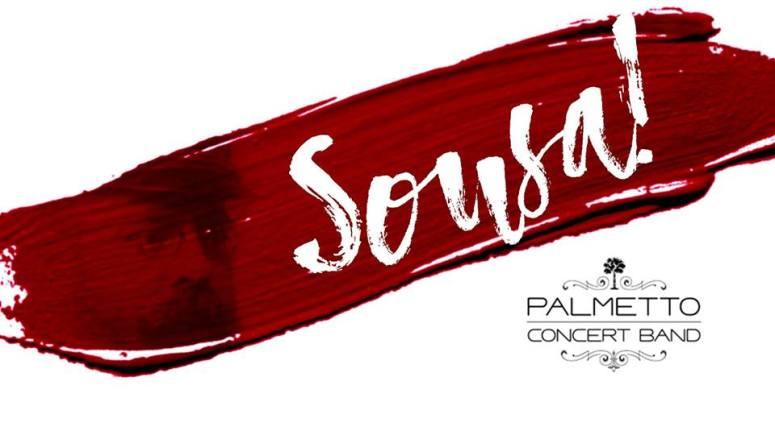 Sousa! - Palmetto Concert Band